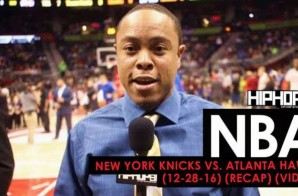 NBA: New York Knicks vs. Atlanta Hawks (12-28-16) (Recap) (Video)