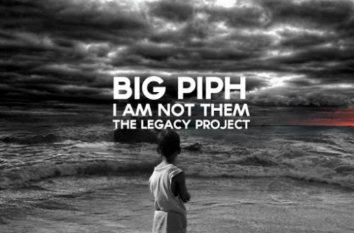 Big Piph – The Legacy (Album) + Me (Video)