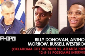 Billy Donovan, Anthony Morrow, Russell Westbrook (Oklahoma City Thunder vs. Atlanta Hawks 12-5-16 Postgame Interviews)