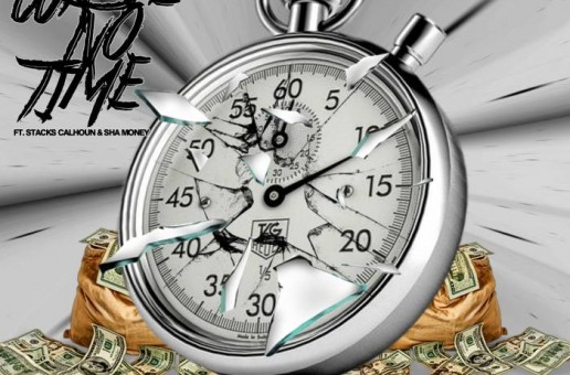 Baby Frank Feat. Stacks Calhoun & Sha Money (OBH) – Waste No Time