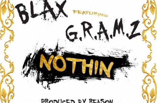 BLAX – Nothin' Ft. G.R.A.M.Z.