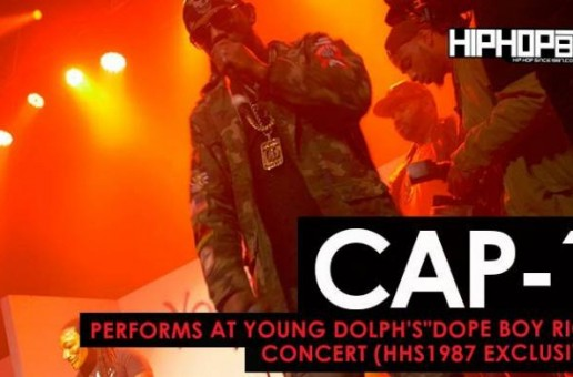"Cap-1 Performs at Young Dolph's ""Dope Boy Riot"" Concert (HHS1987 Exclusive) (Video)"