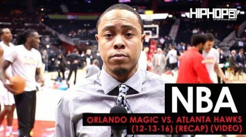 nba-orlando-magic-vs-atlanta-hawks-12-13-16-recap-video.jpg