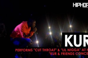 "Kur Performs ""Cut Throat"" & ""Lil Nigga"" at his ""Kur & Friends Concert"" (HHS1987 Exclusive)"