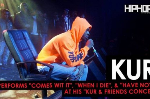 "Kur Performs ""Comes with It"", ""When We Die"", & ""Have Nots"" at his ""Kur & Friends Concert"" (Video)"