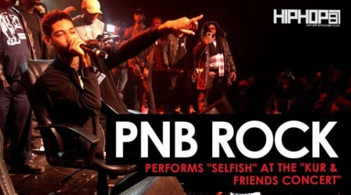 "pnb-rock-selfish-kur-show-500x279 PnB Rock Performs ""Selfish"" at ""The Kur & Friends Concert"" (HHS1987 Exclusive)"
