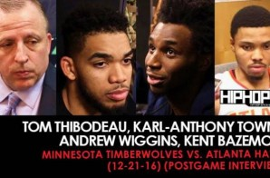 Tom Thibodeau, Karl-Anthony Towns, Andrew Wiggins, Kent Bazemore (Minnesota Timberwolves vs. Atlanta Hawks 12-21-16 Postgame Interviews)