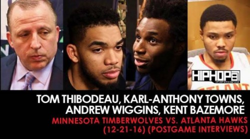 tom-thibodeau-karl-anthony-towns-andrew-wiggins-kent-bazemore-minnesota-timberwolves-vs-atlanta-hawks-12-21-16-postgame-interviews.jpg