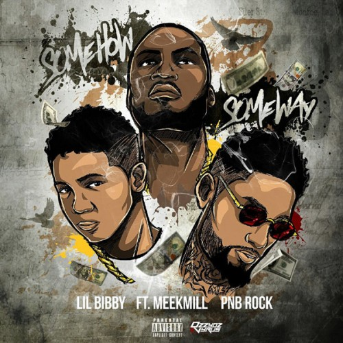 somehow-someway-500x500 Lil Bibby - Some How Some Way Ft. Meek Mill & PNB Rock