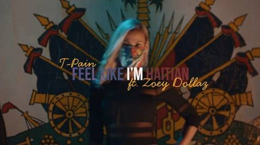 T-Pain – Feel Like I'm Haitian Ft. Zoey Dollaz (Video)