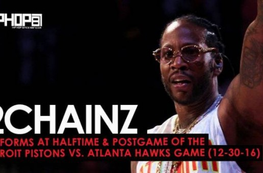 "2 Chainz Performs ""Big Amount"", ""Watch Out"", ""Birthday Song"" & More at the Detroit Pistons vs. Atlanta Hawks Game (12-30-16)"
