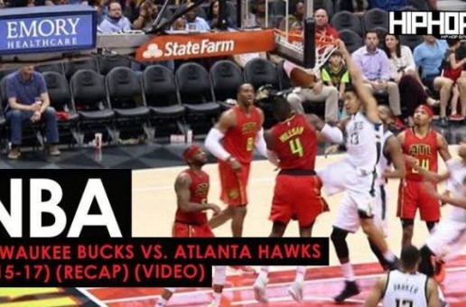 NBA: Milwaukee Bucks vs. Atlanta Hawks (1-15-17) (Recap) (Video)