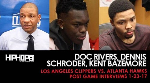 Doc-Dennis-Keny-500x279 Doc Rivers, Dennis Schroder, Kent Bazemore (Los Angeles Clippers vs. Atlanta Hawks Post Game Interviews 1-23-17)