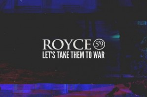 Royce Da 5'9 – Let's Take Them To War (Freestyle)