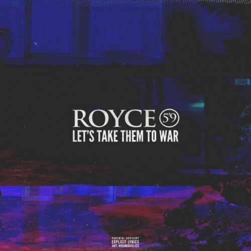 Royce-1-500x500 Royce Da 5'9 - Let's Take Them To War (Freestyle)
