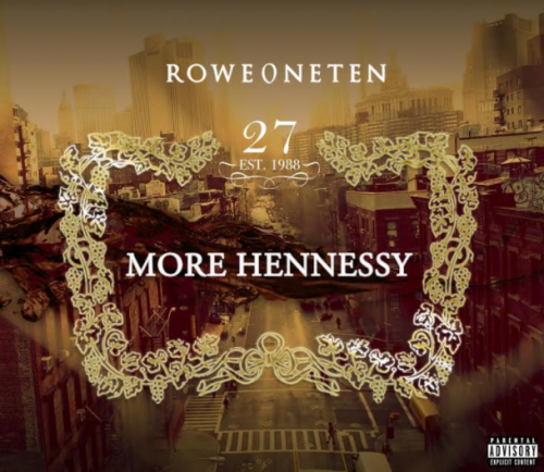 Screen-Shot-2017-01-12-at-1.05.55-AM-500x434 RoweOneTen - More Hennessy Freestyle