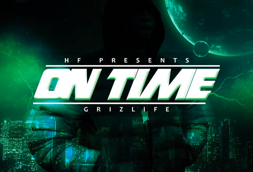 GRIZLIFE – On Time (Mixtape)