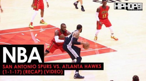 Spurs-hawks-500x279 NBA: San Antonio Spurs vs. Atlanta Hawks (1-1-17) (Recap) (Video)