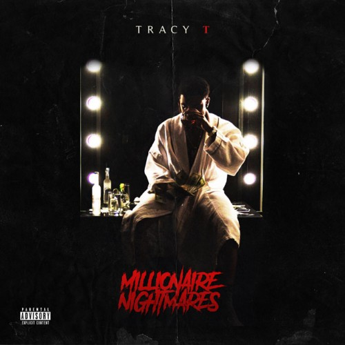 TRACY-T-MILLIONAIRE-NIGHTMARES-album-art-500x500 Tracy T – Choices Ft. Pusha T & Rick Ross