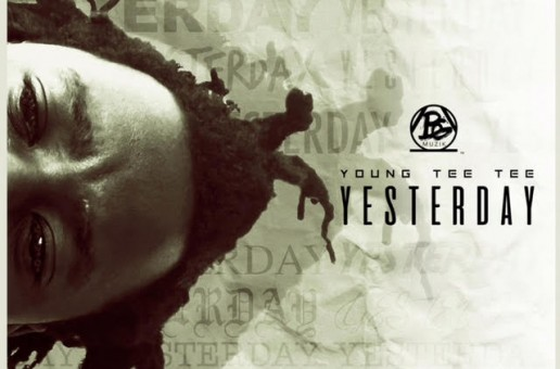 Young TeeTee – Yesterday (Mixtape)