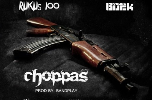 Young Buck x Rukus 100 – Wit Dat Choppa