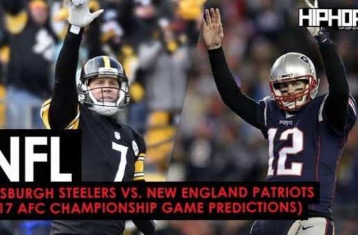 NFL Playoffs: Pittsburgh Steelers vs. New England Patriots (2017 AFC Championship Game Predictions)