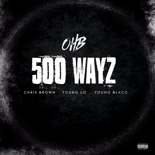 cb Chris Brown - 500 Wayz Ft. Young Lo and Young Blacc