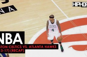 NBA: Boston Celtics vs. Atlanta Hawks (1-13-17) (Recap) (Video)