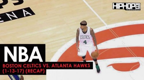 nba-boston-celtics-vs-atlanta-hawks-1-13-17-recap-video.jpg