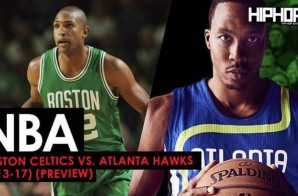 True To Atlanta: Boston Celtics vs. Atlanta Hawks (1-13-17) (Preview)