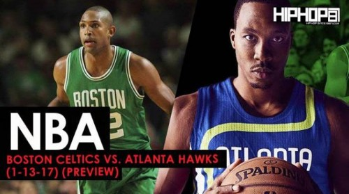 celtics-500x279 True To Atlanta: Boston Celtics vs. Atlanta Hawks (1-13-17) (Preview)