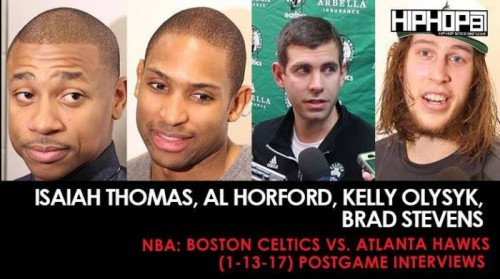 isaiah-thomas-al-horford-kelly-olysyk-brad-stevens-nba-boston-celtics-vs-atlanta-hawks-1-13-17-postgame-interviews-video.jpg