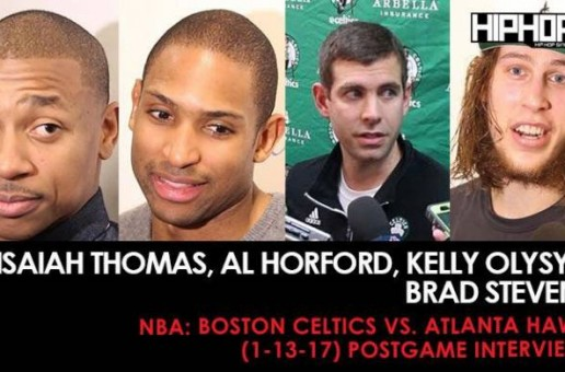 Isaiah Thomas, Al Horford, Kelly Olysyk, Brad Stevens (NBA: Boston Celtics vs. Atlanta Hawks (1-13-17) Postgame Interviews) (Video)