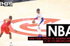 NBA: New York Knicks vs. Atlanta Hawks (1-29-17) (Recap) (Video)