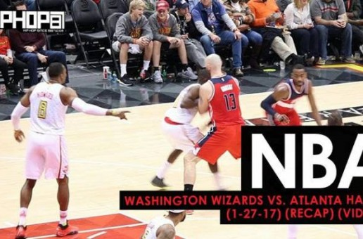 NBA: Washington Wizards vs. Atlanta Hawks (1-27-17) (Recap) (Video)