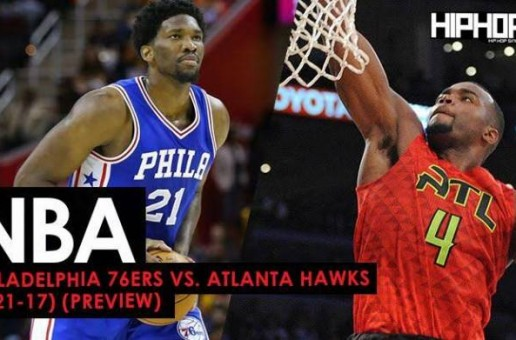 True To Atlanta: Philadelphia Sixers vs. Atlanta Hawks (1-21-17) (Preview)