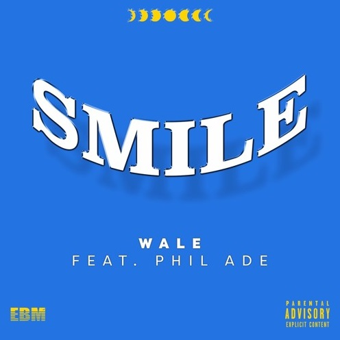sm Wale - Smile Ft. Phil Ade