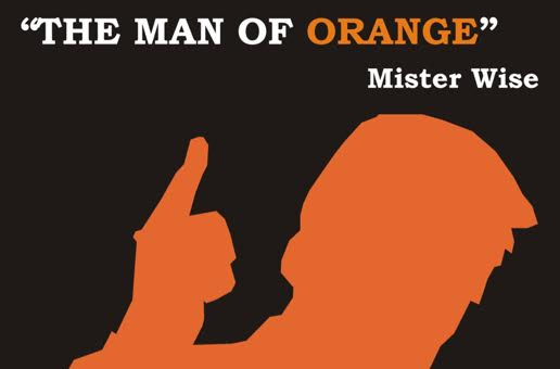 Mister Wise – The Man of Orange (Prod. by Team Demo)