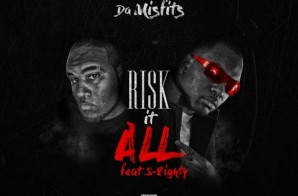 Da Mizfitz – Risk It All Ft. S-8ighty