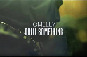 Omelly – Drill Something (Official Video)