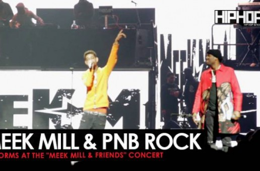 Meek Mill Brings Out PnB Rock at His Meek Mill & Friends Concert 2017 (Video)