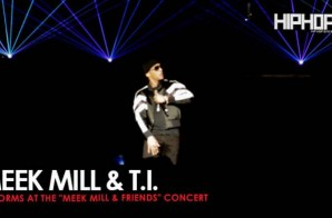 "Meek Mill Performs ""Rose Red (Remix) with T.I. at His Meek Mill and Friends Concert (Video)"