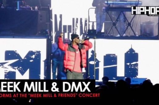 Meek Mill Brings Out DMX to Perform at HIs Meek Mill & Friends Concert (Video)