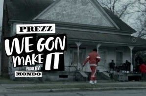 Prezz – We Gonna Make It (Video) (Shot By WeHardProductions)