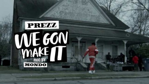 HF46PY0AufJ4-500x281 Prezz - We Gonna Make It (Video) (Shot By WeHardProductions)