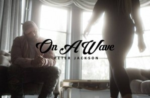 Peter Jackson – On A Wave