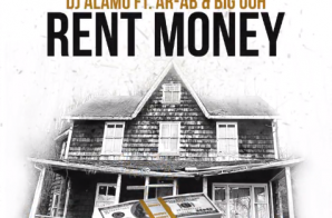 Dj Alamo Feat. AR-AB & Big Ooh – Rent Money Freestyle