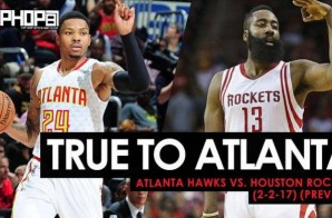 True To Atlanta: Atlanta Hawks vs. Houston Rockets (2-2-17) (Preview)