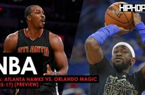 NBA: Atlanta Hawks vs. Orlando Magic (2-25-17) (Preview)