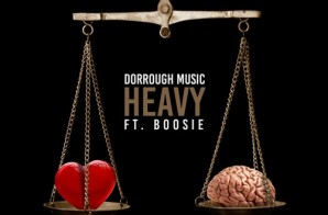 Dorrough Music – Heavy Ft. Boosie Badazz